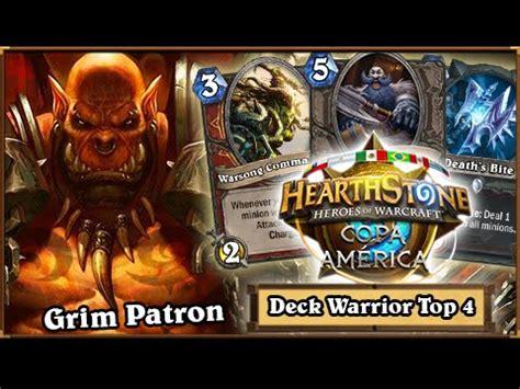 Hearthstone Decks Warrior Grim Patron by Hearthstone Decklist Top 4 Copa America Grim Patron