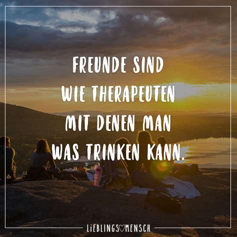 freunde sind wie therapeuten mit denen was trinken