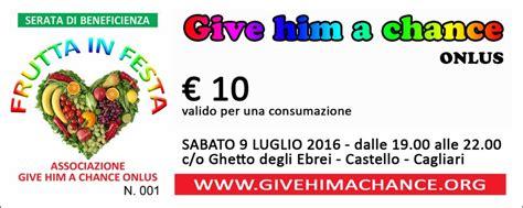 Biglietto Ingresso by Biglietto Ingresso Give Him A Chance Onlus