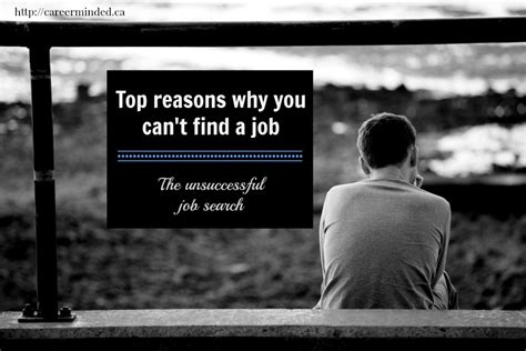 cant find work top reasons why you can t find a job the unsuccessful job