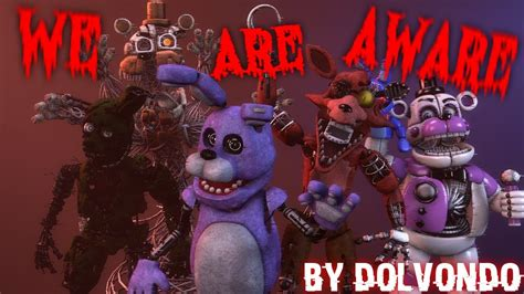 [fnaf Sfm] We Are Aware By Dolvondo