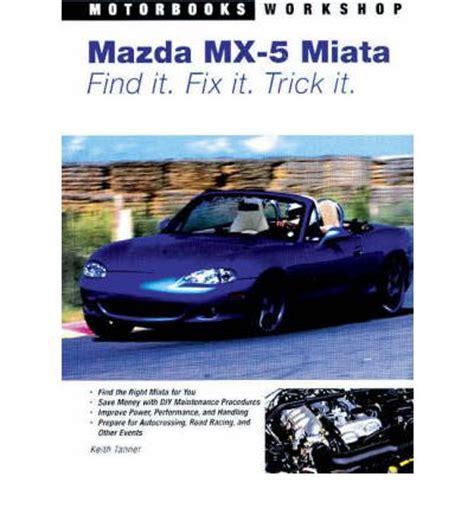 books on how cars work 2012 mazda mx 5 electronic throttle control mazda miata mx 5 sagin workshop car manuals repair books information australia integracar