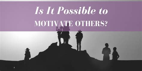 Is It Possible to Motivate Others? - Purple Ink HR ...