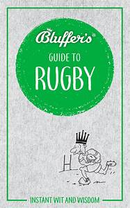 Bluffer U0026 39 S Guide To Rugby