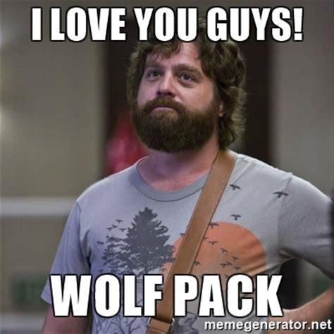 I Meme Generator - i love you guys wolf pack alan hangover meme generator