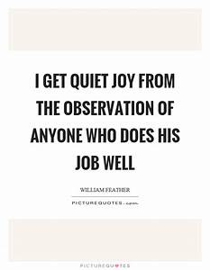 I get quiet joy from the observation of anyone who does ...