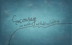 Onward and Upwa... Encourage Someone Quotes