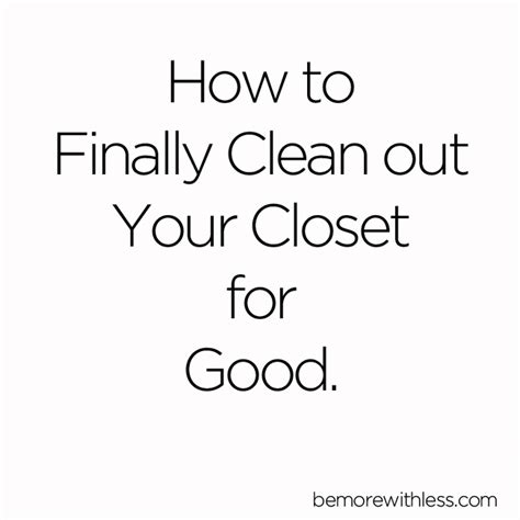 how to finally clean out your closet for be more