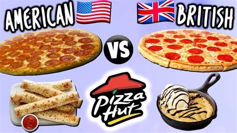 AMERICAN vs. BRITISH Pizza Hut Food - YouTube