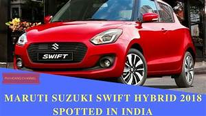 Suzuki Hybride 2018 : maruti suzuki swift hybrid 2018 spotted in india know its features and other details youtube ~ Medecine-chirurgie-esthetiques.com Avis de Voitures