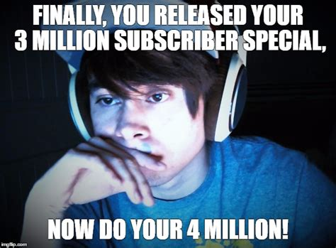Leafyishere Memes - uploads 3 mill sub special o 4 mill subs imgflip