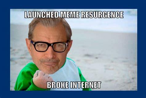 Jeff Goldblum Memes - jeff goldblum invades your favorite memes