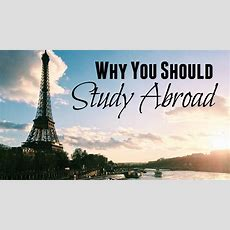 10 Reasons Why You Should Study Abroad Youtube