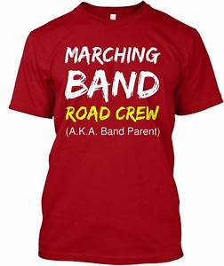 Marching Band Shirt Designs Marching Band Road Crew T Shirt Band Designs