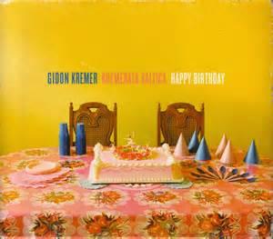 diabolus in musica happy birthday kremerata baltica gidon kremer