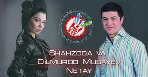 Shahzoda Va Dilmurod Musayev  Netay (new Music