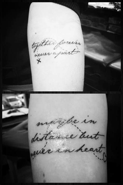 """Sister tattoo :-) """"Together forever, never apart..."""" """"Maybe in distance but never in heart"""