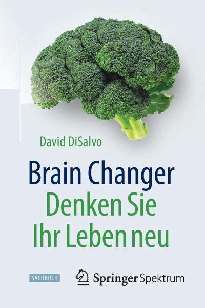 entrümpeln sie ihr leben brain changer denken sie ihr leben neu david disalvo