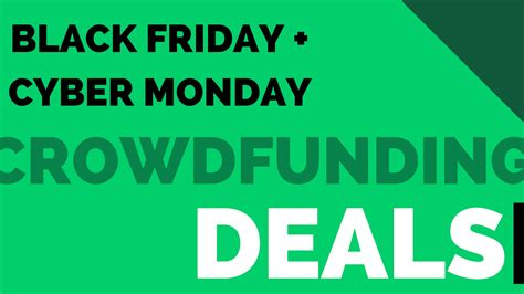 great crowdfunding black friday cyber monday deals