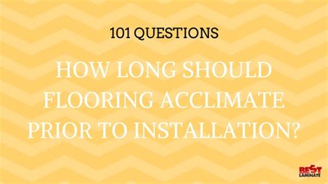 does pergo laminate flooring need to acclimate how should the flooring acclimate prior to installation