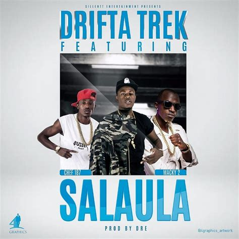 Drifta Trek Ft Chef 187 And Macky 2 Salaula Prod Dre