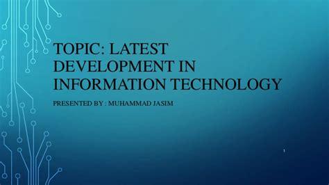 Latest Development In The Field Of It(information Technology