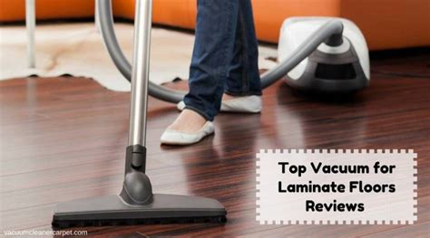 vacuum  laminate floors reviews   buying guide