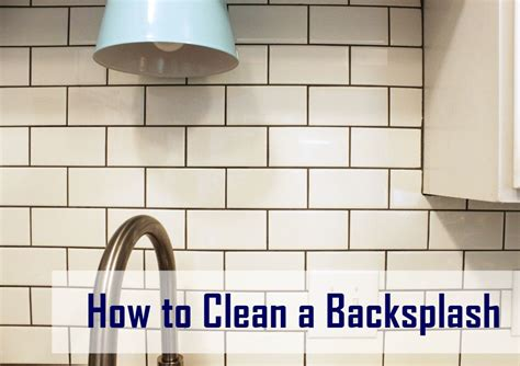 how to clean kitchen wall tiles how to clean kitchen backsplash tiles 8567