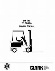 Clark Ec 90  120 Sm646 Service Manual Pdf