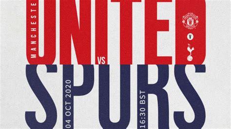 Man United vs Tottenham Hotspur Premier League: Live ...