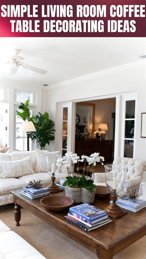 The living room is your home's centre. Simple Living Room Coffee Table Decorating Ideas