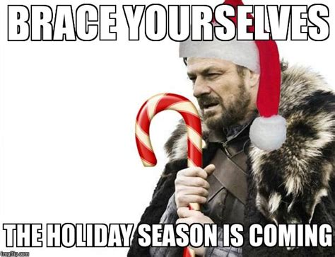 Christmas Is Coming Meme - image tagged in memes brace yourselves x is coming holidays holiday christmas imgflip