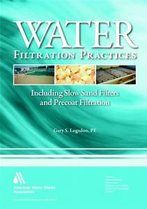 Water Filtration Practice  Including Slow Sand Filters And