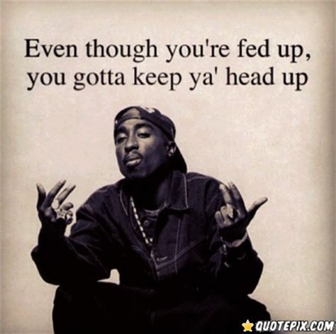 Gotta Keep Ya Head Up Quotes