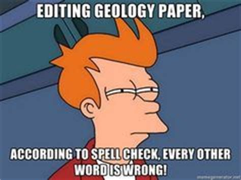 Geology Memes - 1000 images about geology humor on pinterest geology humor geology and science humor