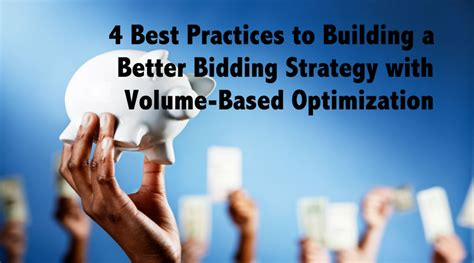 4 Best Practices To Building A Better Bidding Strategy