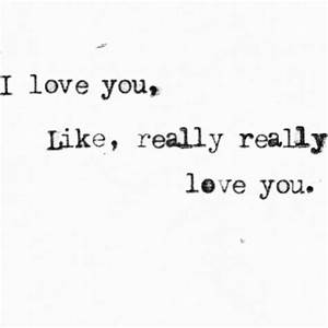 I Love You Like Really Love You Pictures, Photos, and ...