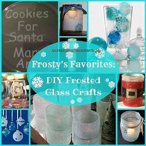 Frosty U0026 39 S Favorites  15 Diy Frosted Glass Crafts