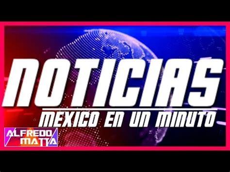 Noticias Ultima Hora Hoy México 2017 #Noticias #News # ...