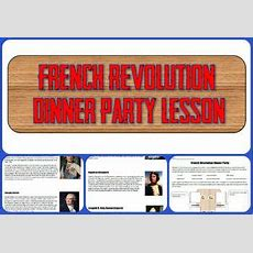 French Revolution Dinner Party Project  French Revolution, World History And Student