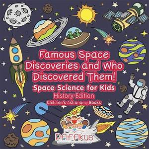 Famous Space Discoveries and Who Discovered Them! Space ...