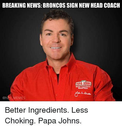 Papa Johns Memes - 25 best memes about new head coach new head coach memes