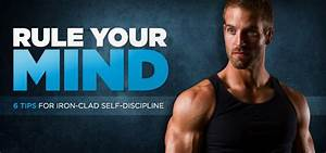 6 Tips For Iron-Clad Self-Discipline