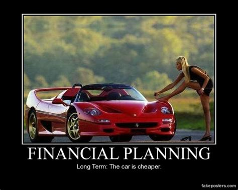 fake ferrari funny financial planning demotivational poster fakeposters com