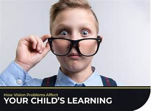 How Vision Problems Affect Your Child's Learning