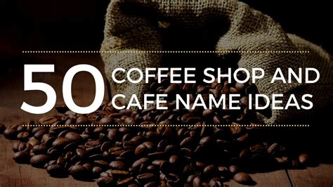 So, you decided to start a coffee shop and looking for creative coffee shop names to inspire and help you come up with a good name, right? 50 Coffee Shop & Café Name Ideas - Fresh & Inspiring Name Ideas for Your Coffee Shop - YouTube