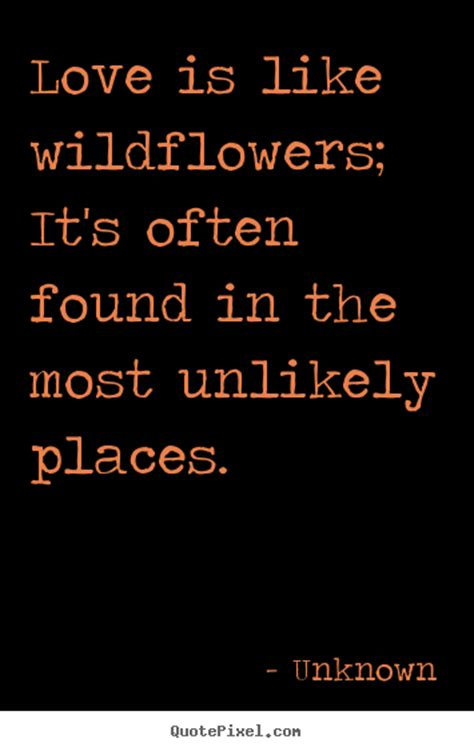 quotes  love love   wildflowers