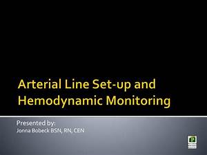 Ppt Arterial Line Set Up And Hemodynamic Monitoring