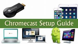 Beginners Guide   Google Chromecast Setup