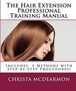The Hair Extension Professional Training Manual  Christa